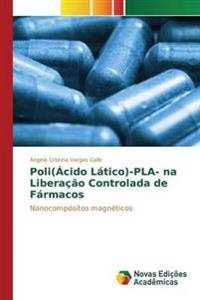 Poli(acido Latico)-Pla- Na Liberacao Controlada de Farmacos
