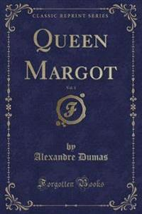 Queen Margot, Vol. 1 (Classic Reprint)