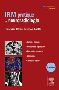 IRM pratique en neuroradiologie