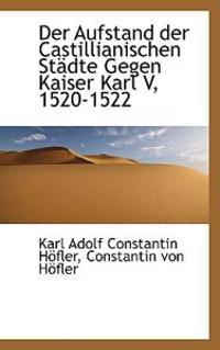 Der Aufstand Der Castillianischen Stadte Gegen Kaiser Karl V, 1520-1522