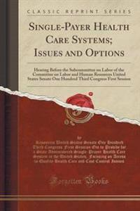 Single-Payer Health Care Systems; Issues and Options
