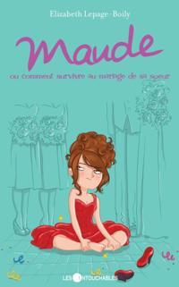 Maude 2 : ou comment survivre au mariage de sa soeur