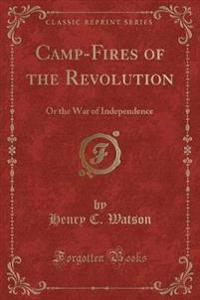 Camp-Fires of the Revolution