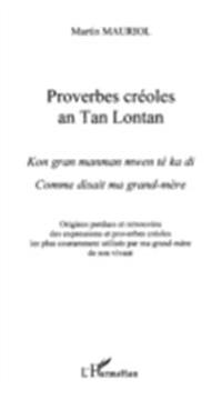 Proverbes creoles an tan lontan - comme disait ma grand-mere