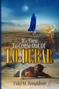 It's Time to Come Out of Lo-Debar