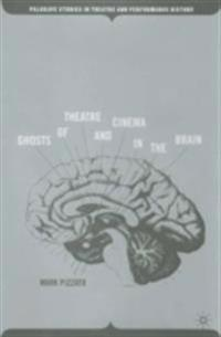 Ghosts of Theatre and Cinema in the Brain