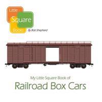 My Little Square Book of Railroad Box Cars