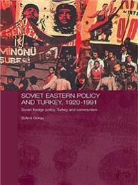 Soviet Eastern Policy and Turkey, 1920-1991