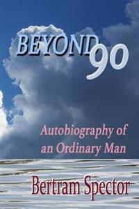 Beyond 90: Autobiography of an Ordinary Man