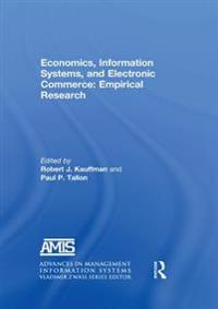 Economics, Information Systems, and Electronic Commerce: Empirical Research