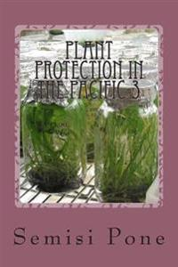 Plant Protection in the Pacific 3: Tissue Culture