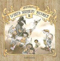 Gris Grimly's Wicked Nursery Rhymes II