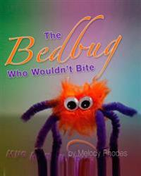 The Bedbug Who Wouldn't Bite: Book 1
