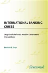International Banking Crises: Large-Scale Failures, Massive Government Interventions