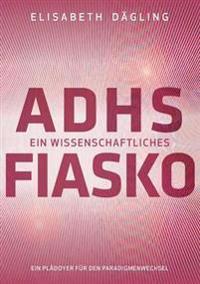 ADHS - Ein wissenschaftliches Fiasko