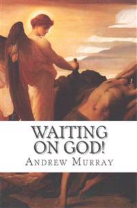 Waiting on God!: Daily Message for a Month, 2nd Edition