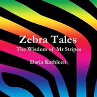 Zebra Tales- The Wisdom of MR Stripes