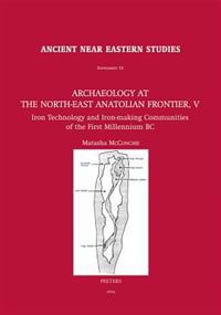 Archaeology at the North-East Anatolian Frontier, V: Iron Technology and Iron-Making Communities of the First Millennium BC
