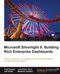 Microsoft Silverlight 5: Building Rich Enterprise Dashboards