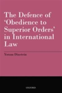 Defence of Obedience to Superior Orders in International Law