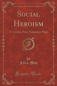Social Heroism