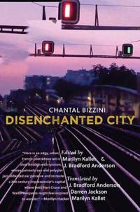 Disenchanted City / La Ville Desenchantee