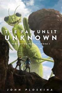 The Far Unlit Unknown