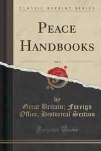 Peace Handbooks, Vol. 1 (Classic Reprint)