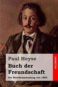 Buch Der Freundschaft: Die Novellensammlung Von 1883