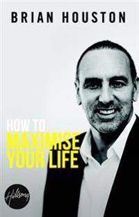 How to Maximise Your Life