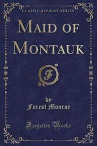 Maid of Montauk (Classic Reprint)