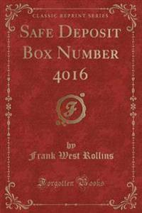 Safe Deposit Box Number 4016 (Classic Reprint)