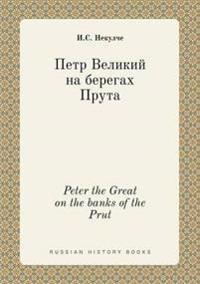 Peter the Great on the Banks of the Prut