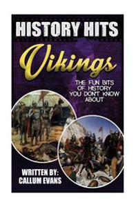 The Fun Bits of History You Don't Know about Vikings: Illustrated Fun Learning for Kids