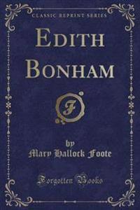 Edith Bonham (Classic Reprint)