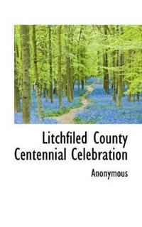 Litchfiled County Centennial Celebration