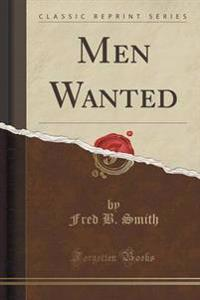 Men Wanted (Classic Reprint)
