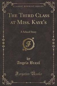 The Third Class at Miss. Kaye's