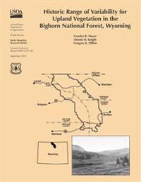 Historic Range of Variability for Upland Vegetation in the Bighorn National Forest, Wyoming