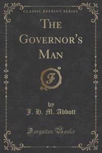 The Governor's Man (Classic Reprint)