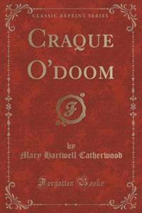 Craque O'Doom (Classic Reprint)