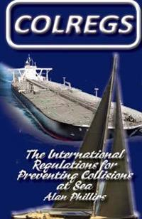 Colregs: International Regulations for Preventing Collisions at Sea