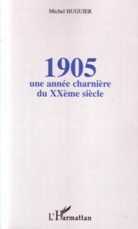 1905: une annee charniere du  xxeme siecle