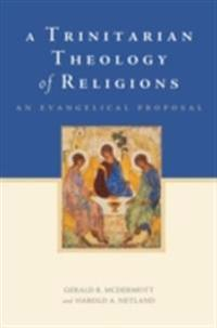 Trinitarian Theology of Religions: An Evangelical Proposal