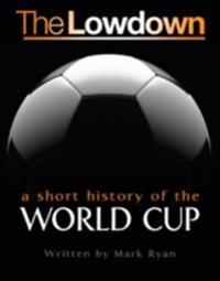 Lowdown: A Short History of the World Cup