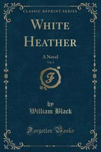 White Heather, Vol. 3