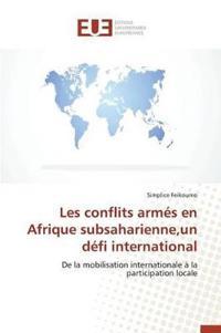Les Conflits Arm�s En Afrique Subsaharienne, Un D�fi International