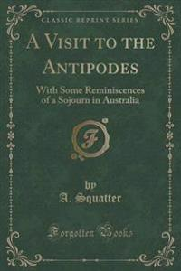 A Visit to the Antipodes