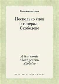 A Few Words about General Skobelev