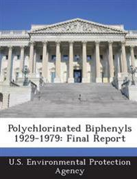 Polychlorinated Biphenyls 1929-1979